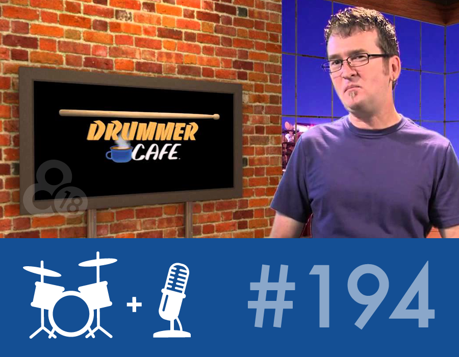 Drummer Talk 194 – Drummer Cafe TV