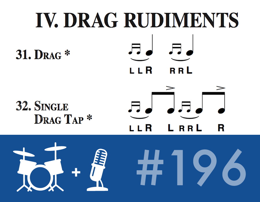 Drummer Talk 196 – Rudimental Refresher (Part 3)