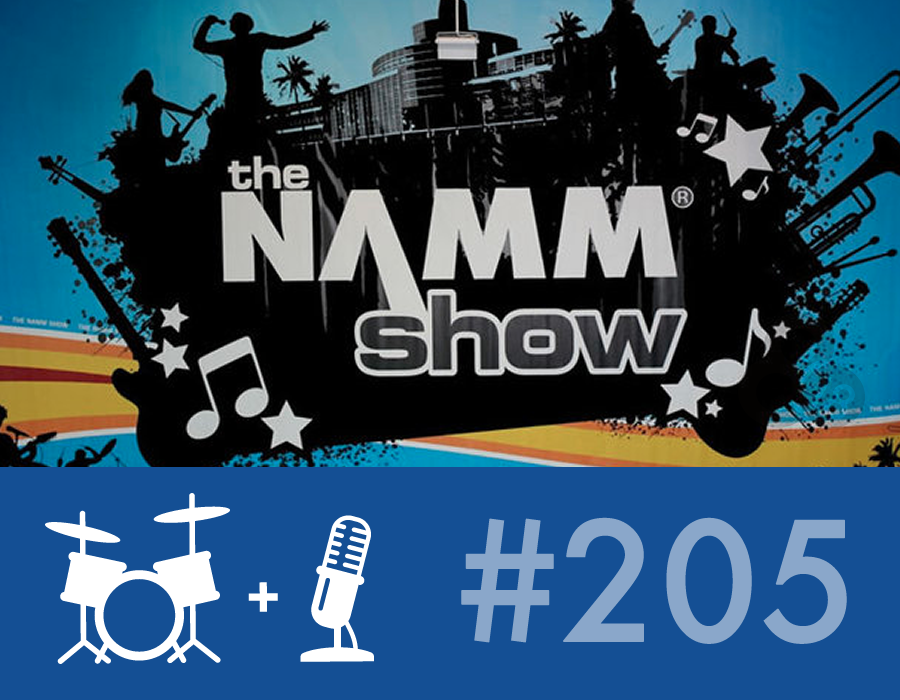 Drummer Talk 205 – New from NAMM 2014 (Part 2)
