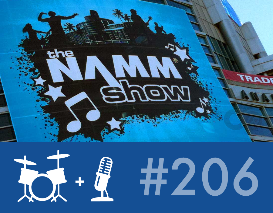 Drummer Talk 206 – New from NAMM 2014 (Part 3)